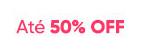 Até 50% OFF
